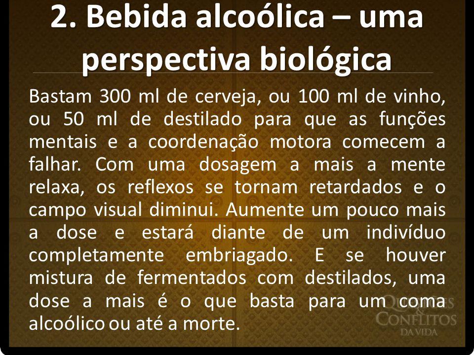 2. Bebida alcoólica – uma perspectiva biológica