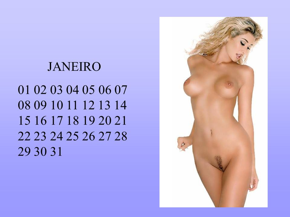 JANEIRO 01 02 03 04 05 06 07 08 09 10 11 12 13 14 15 16 17 18 19 20 21 22 23 24 25 26 27 28 29 30 31.