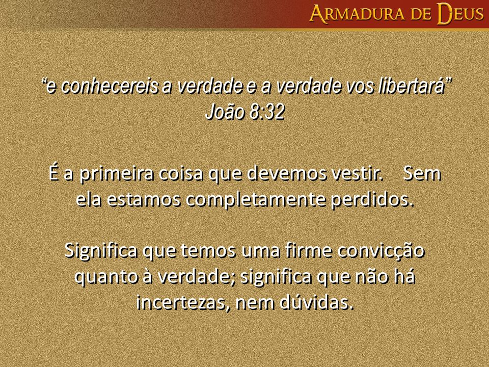 e conhecereis a verdade e a verdade vos libertará João 8:32