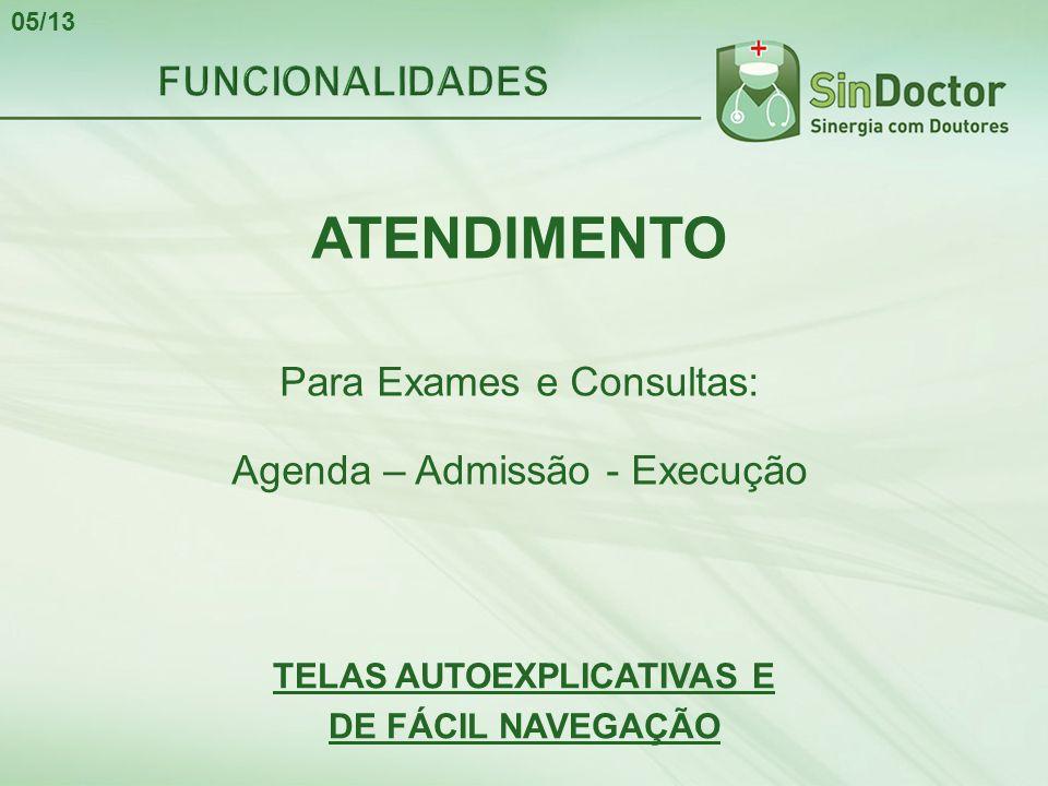 ATENDIMENTO Para Exames e Consultas: Agenda – Admissão - Execução