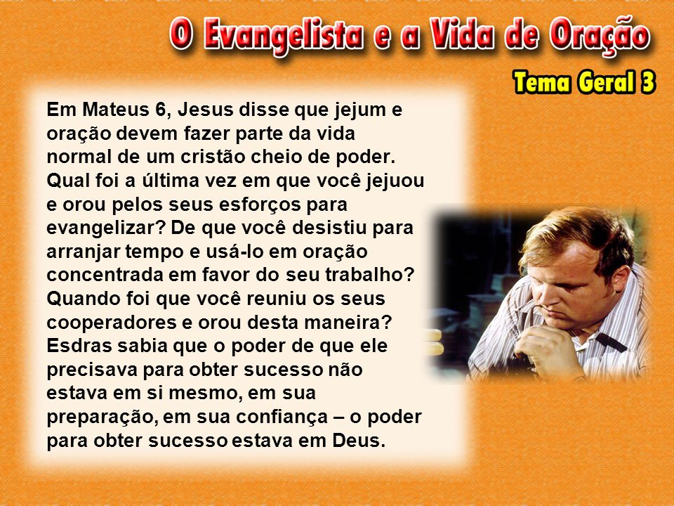 Em Mateus 6, Jesus disse que jejum e oração devem fazer parte da vida normal de um cristão cheio de poder.