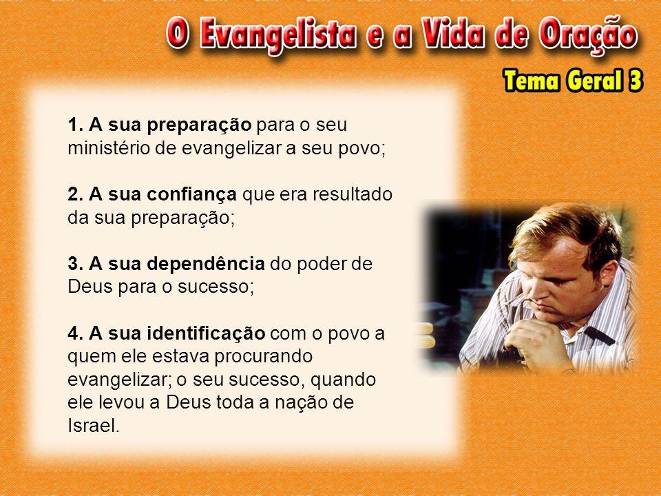 1. A sua preparação para o seu ministério de evangelizar a seu povo; 2