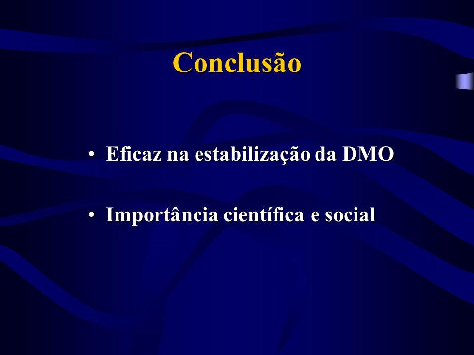 Conclusão Eficaz na estabilização da DMO