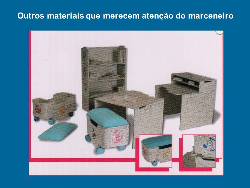 Outros materiais que merecem atenção do marceneiro