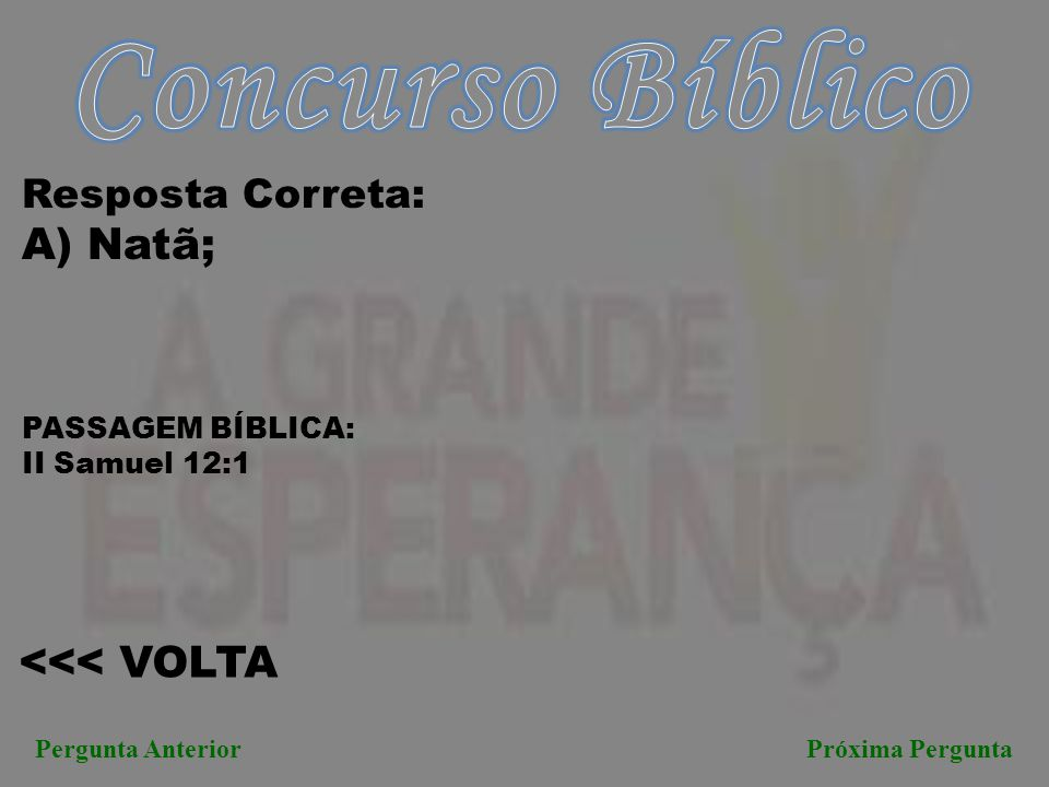 Concurso Bíblico A) Natã; <<< VOLTA Resposta Correta: