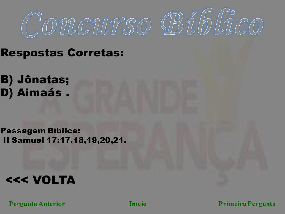 Concurso Bíblico <<< VOLTA Respostas Corretas: B) Jônatas;