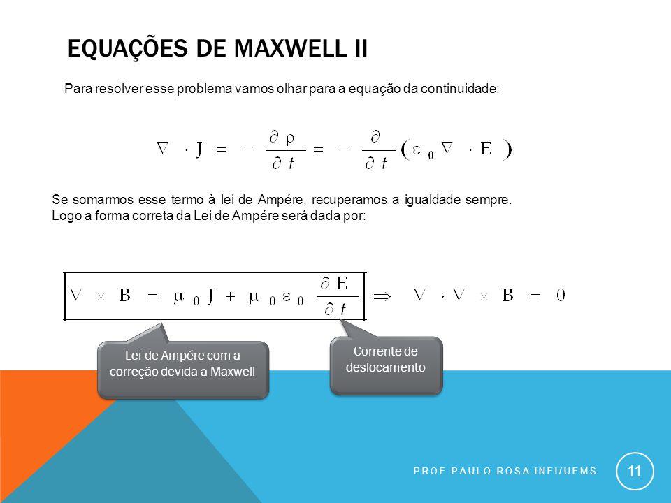Equações de maxwell ii Para resolver esse problema vamos olhar para a equação da continuidade: