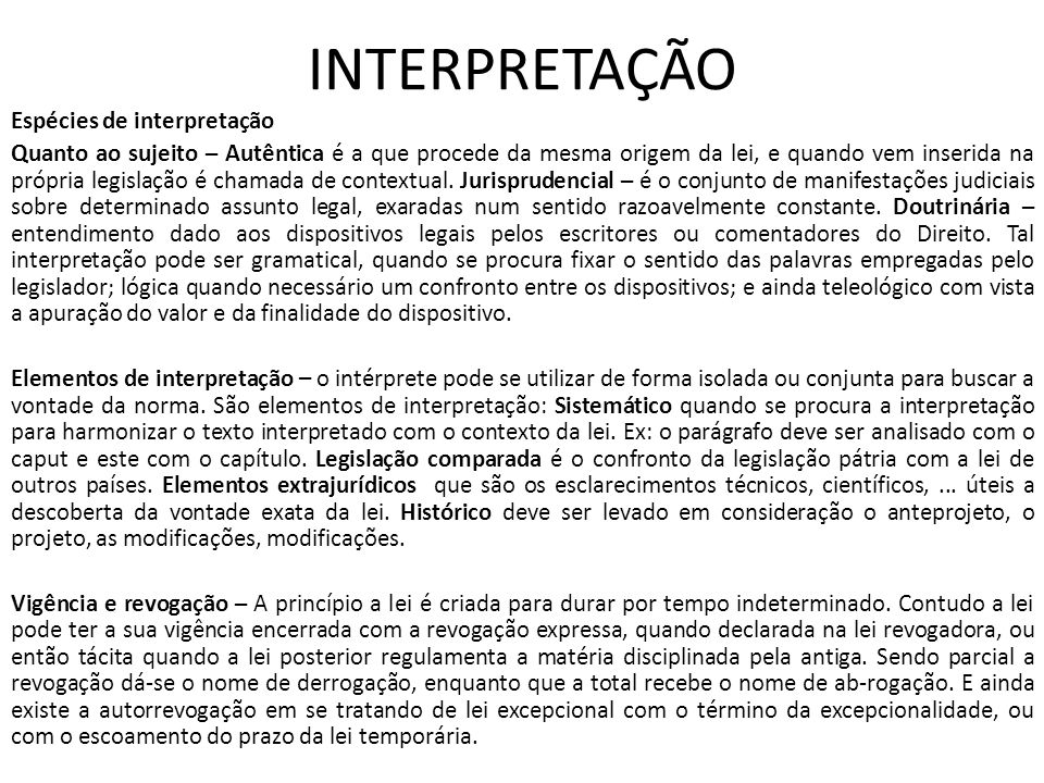 INTERPRETAÇÃO Espécies de interpretação