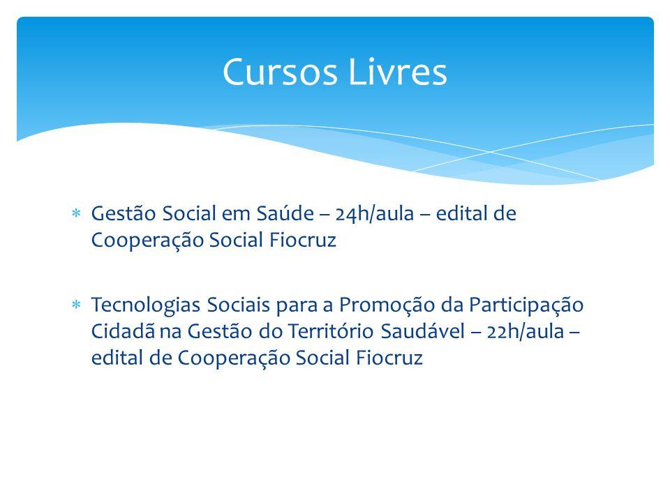 Cursos Livres Gestão Social em Saúde – 24h/aula – edital de Cooperação Social Fiocruz.