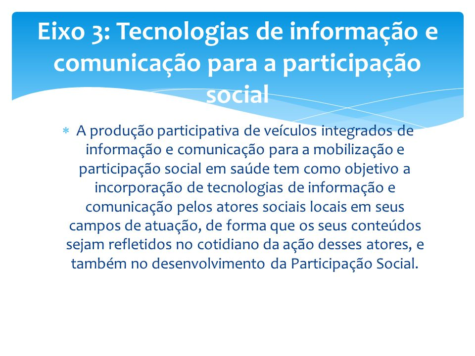 Eixo 3: Tecnologias de informação e comunicação para a participação social