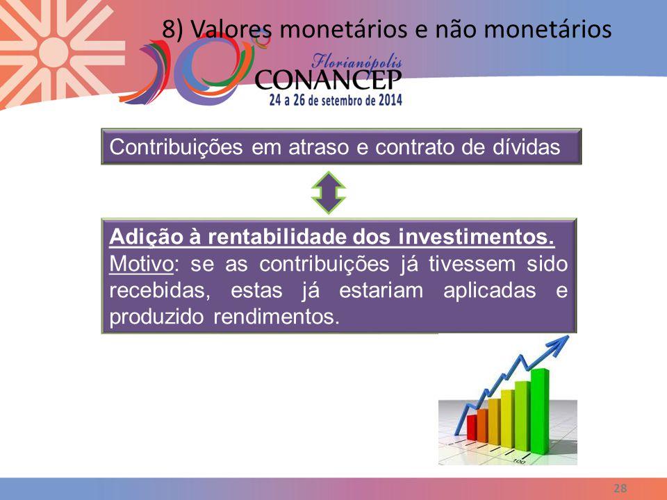 8) Valores monetários e não monetários