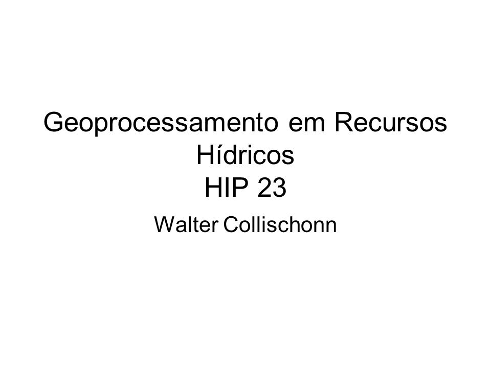 Geoprocessamento em Recursos Hídricos HIP 23