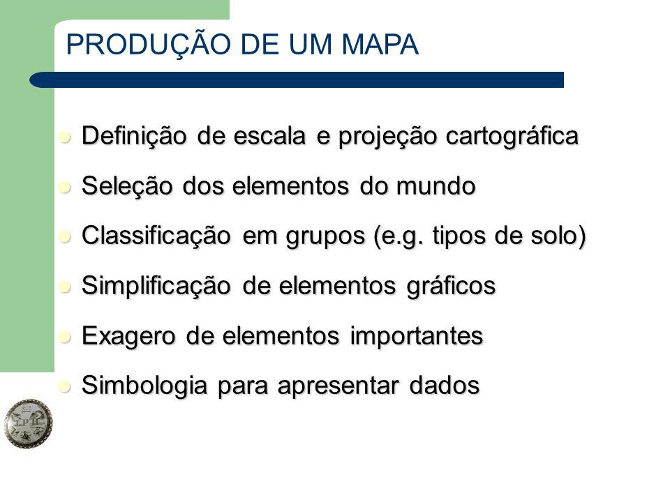 PRODUÇÃO DE UM MAPA Definição de escala e projeção cartográfica