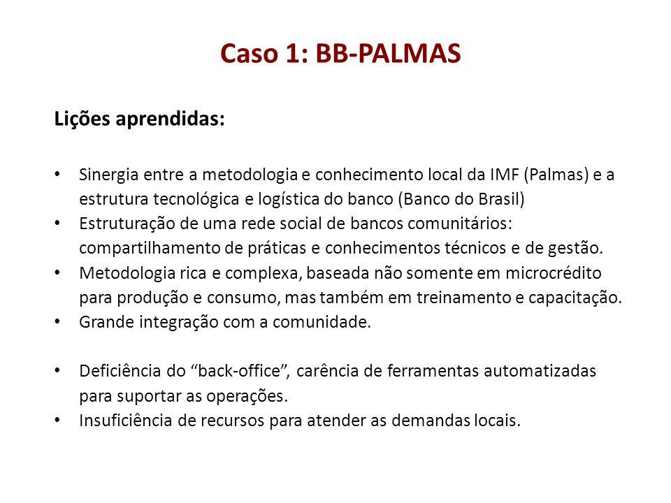 Caso 1: BB-PALMAS Lições aprendidas: