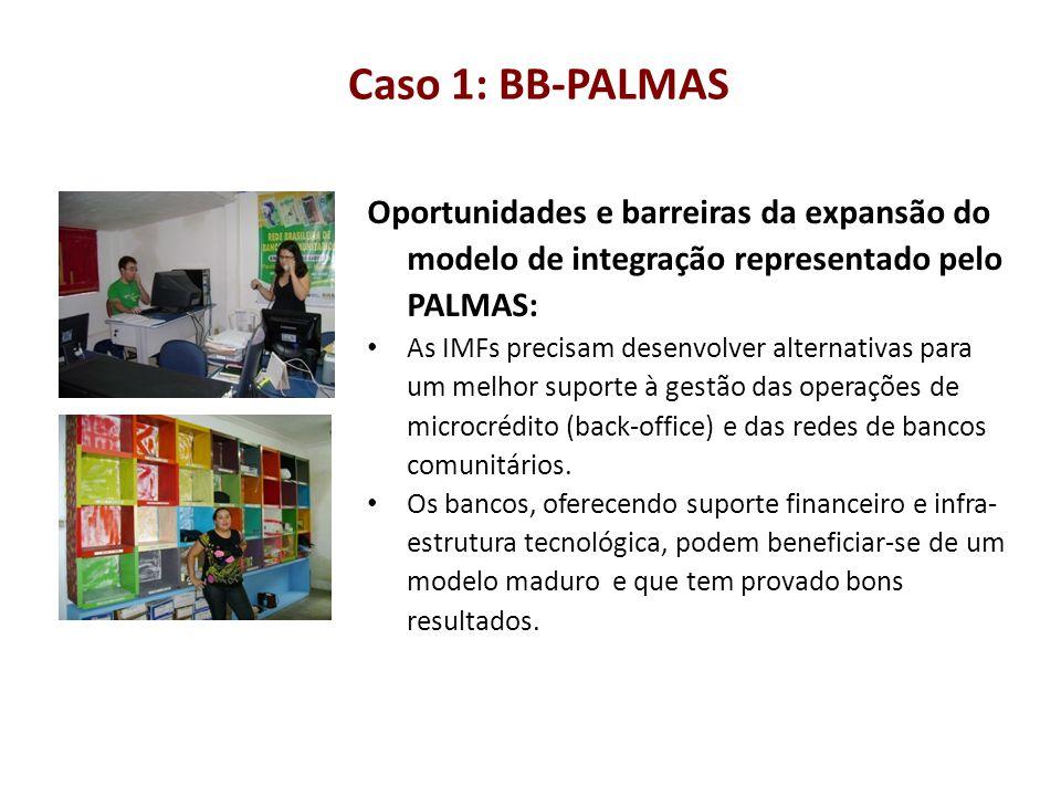 Caso 1: BB-PALMAS Oportunidades e barreiras da expansão do modelo de integração representado pelo PALMAS: