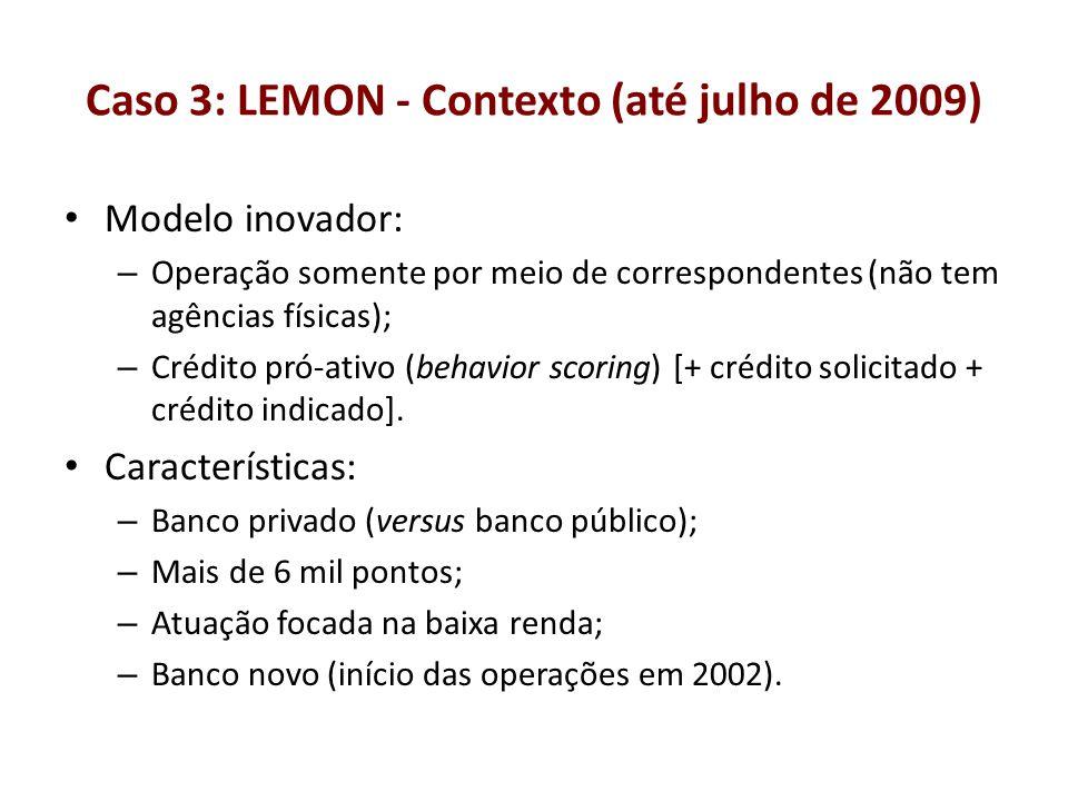 Caso 3: LEMON - Contexto (até julho de 2009)