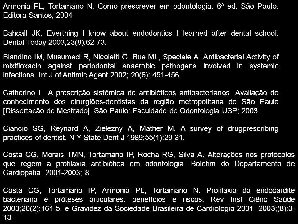 Armonia PL, Tortamano N. Como prescrever em odontologia. 6ª ed