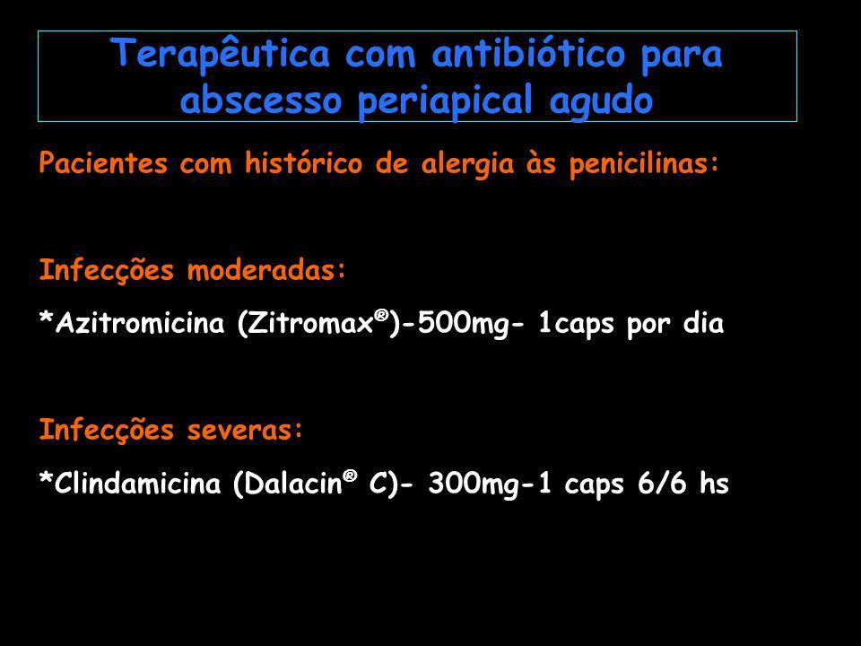 Terapêutica com antibiótico para abscesso periapical agudo
