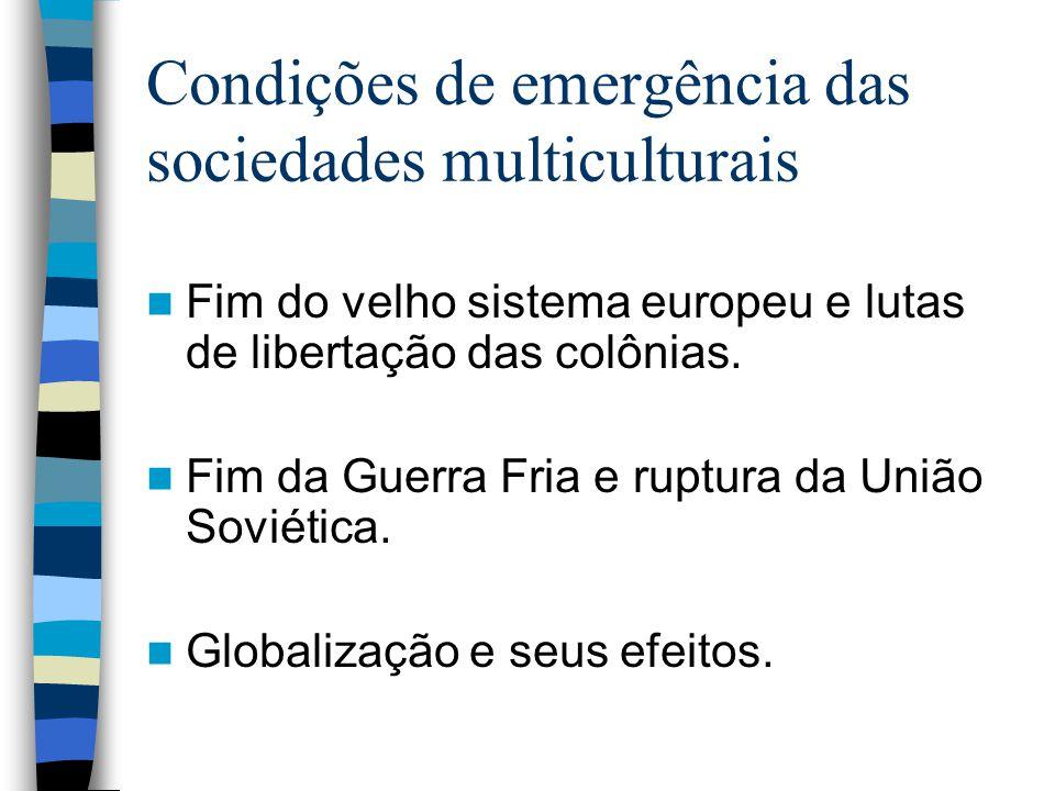 Condições de emergência das sociedades multiculturais