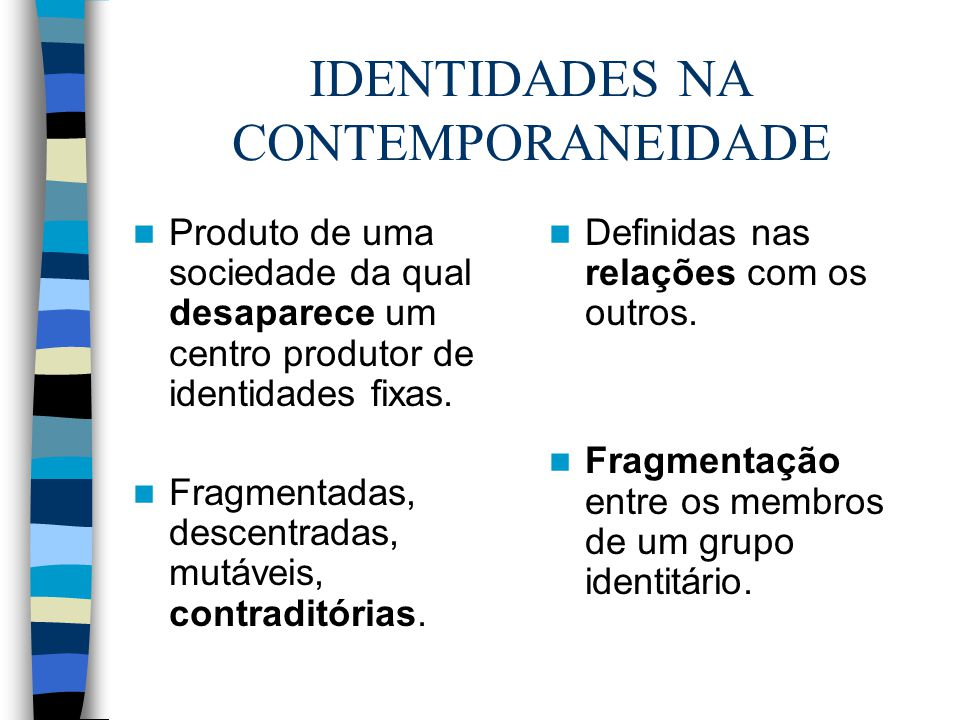 IDENTIDADES NA CONTEMPORANEIDADE