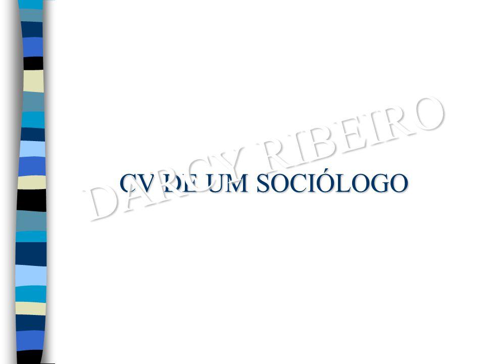 DARCY RIBEIRO CV DE UM SOCIÓLOGO