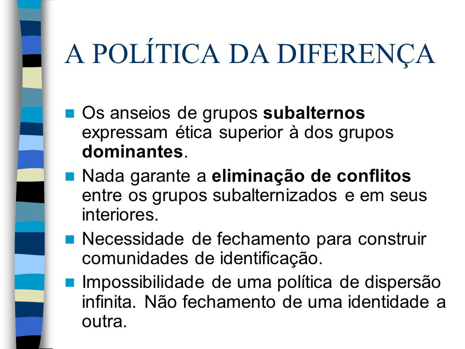 A POLÍTICA DA DIFERENÇA