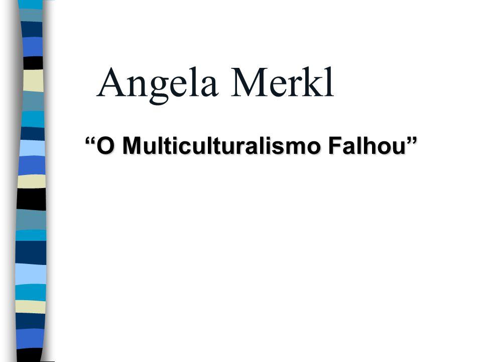 O Multiculturalismo Falhou