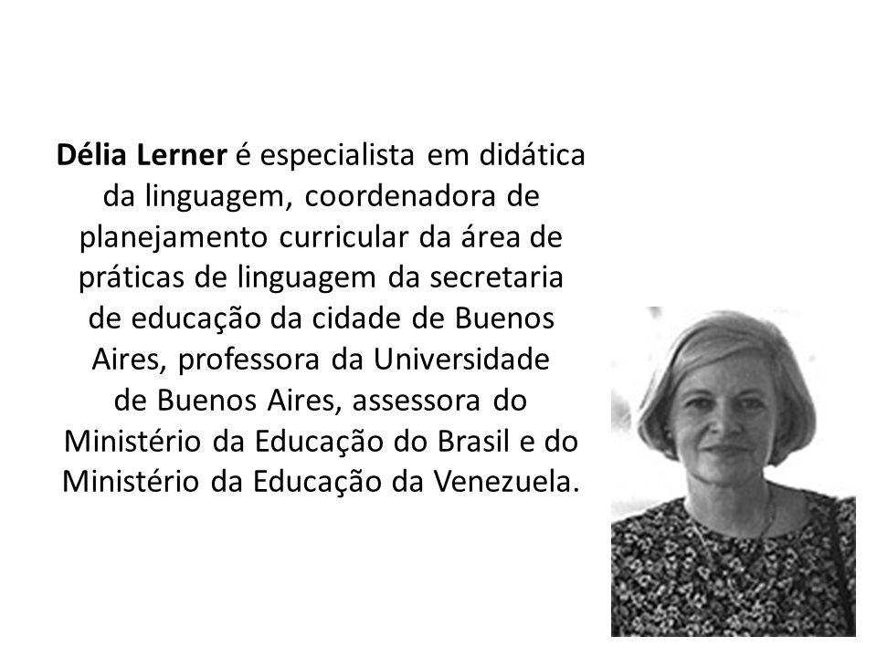 Délia Lerner é especialista em didática da linguagem, coordenadora de