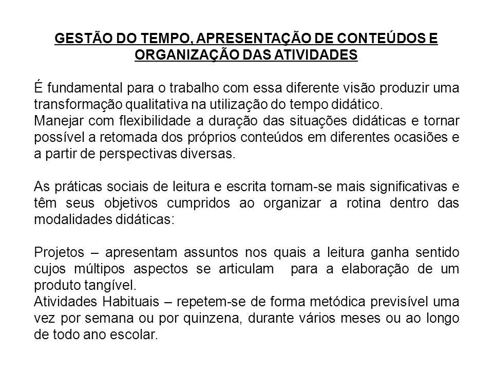 GESTÃO DO TEMPO, APRESENTAÇÃO DE CONTEÚDOS E ORGANIZAÇÃO DAS ATIVIDADES