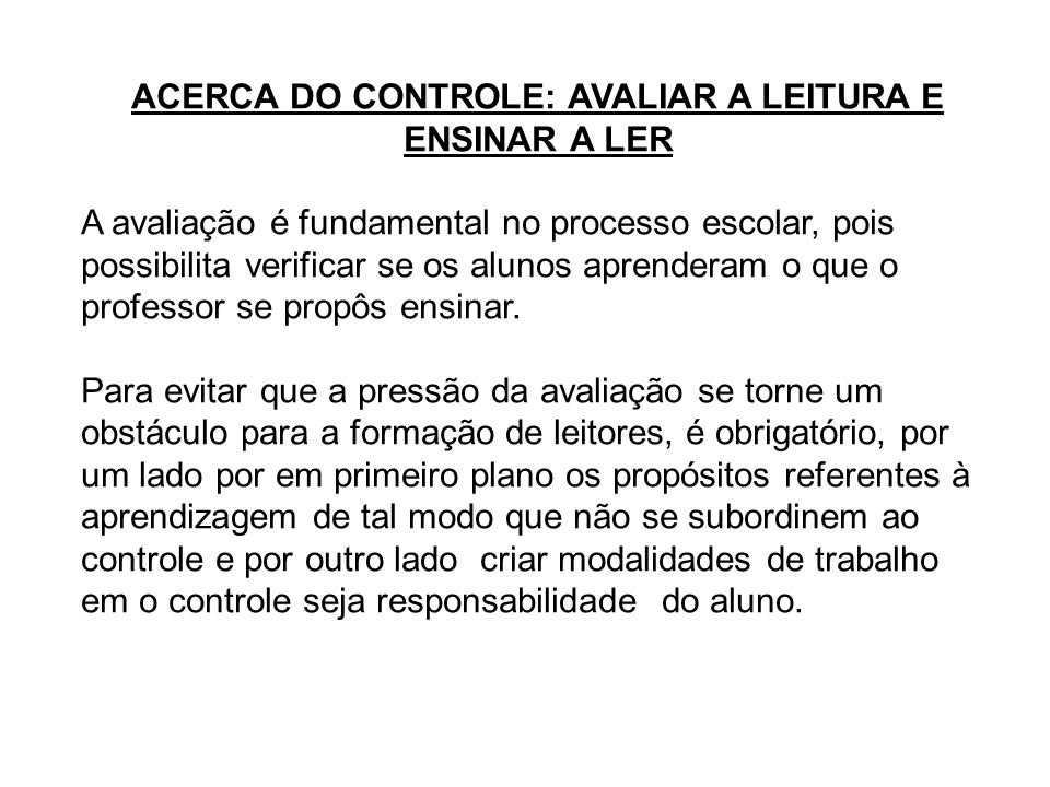 ACERCA DO CONTROLE: AVALIAR A LEITURA E ENSINAR A LER