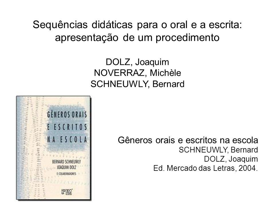 Gêneros orais e escritos na escola SCHNEUWLY, Bernard DOLZ, Joaquim