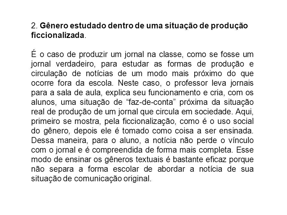2. Gênero estudado dentro de uma situação de produção ficcionalizada.