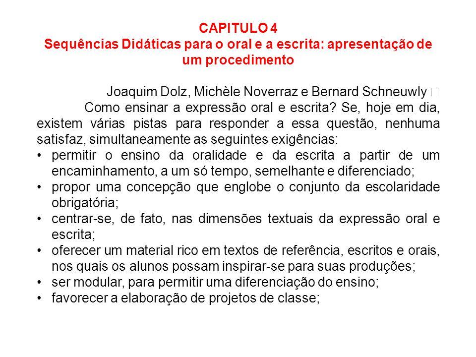 CAPITULO 4 Sequências Didáticas para o oral e a escrita: apresentação de um procedimento. Joaquim Dolz, Michèle Noverraz e Bernard Schneuwly