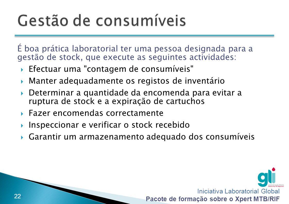 Gestão de consumíveis É boa prática laboratorial ter uma pessoa designada para a gestão de stock, que execute as seguintes actividades: