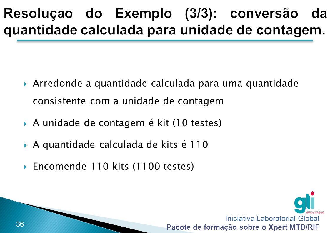 Resoluçao do Exemplo (3/3): conversão da quantidade calculada para unidade de contagem.