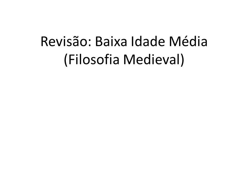 Revisão: Baixa Idade Média (Filosofia Medieval)