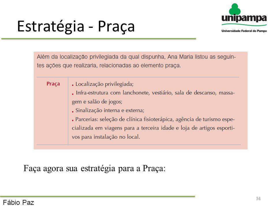 Estratégia - Praça Faça agora sua estratégia para a Praça: Fábio Paz