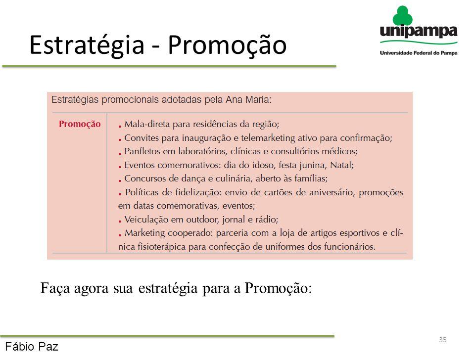 Estratégia - Promoção Faça agora sua estratégia para a Promoção: