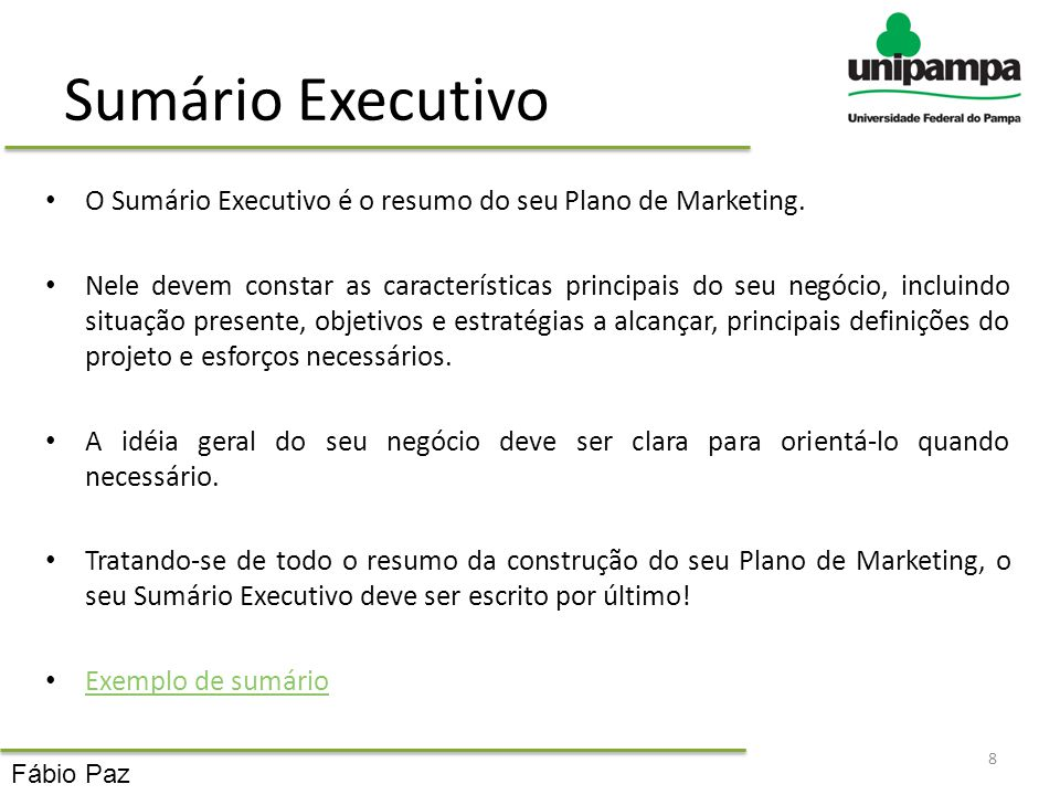 Sumário Executivo O Sumário Executivo é o resumo do seu Plano de Marketing.