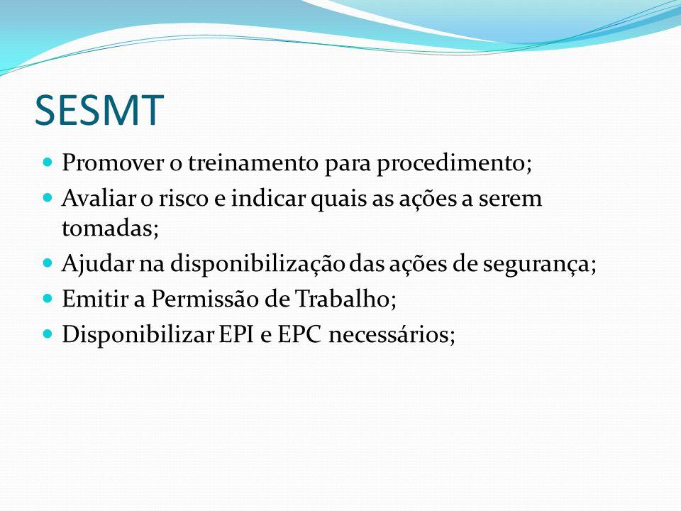 SESMT Promover o treinamento para procedimento;