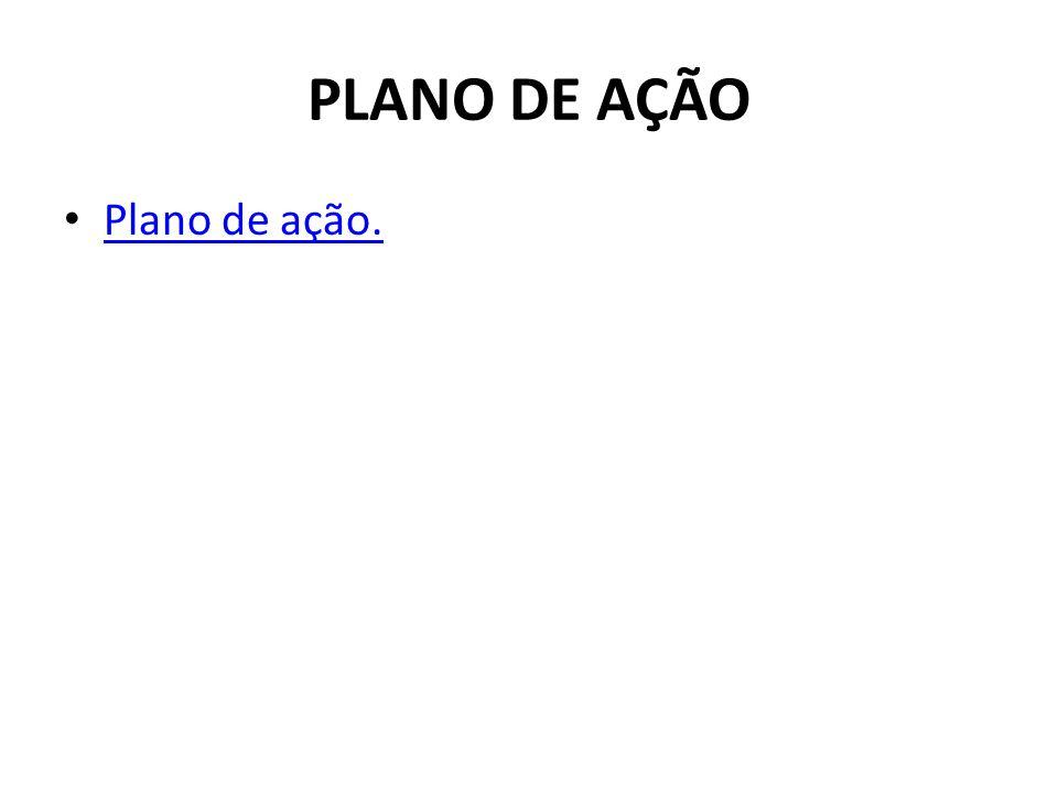 PLANO DE AÇÃO Plano de ação.