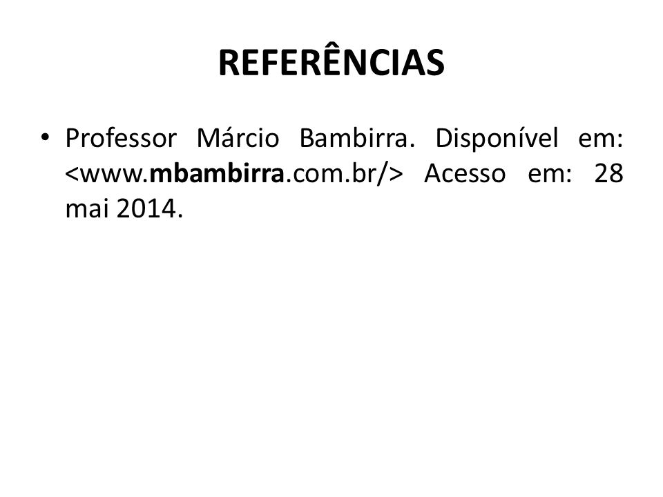 REFERÊNCIAS Professor Márcio Bambirra.