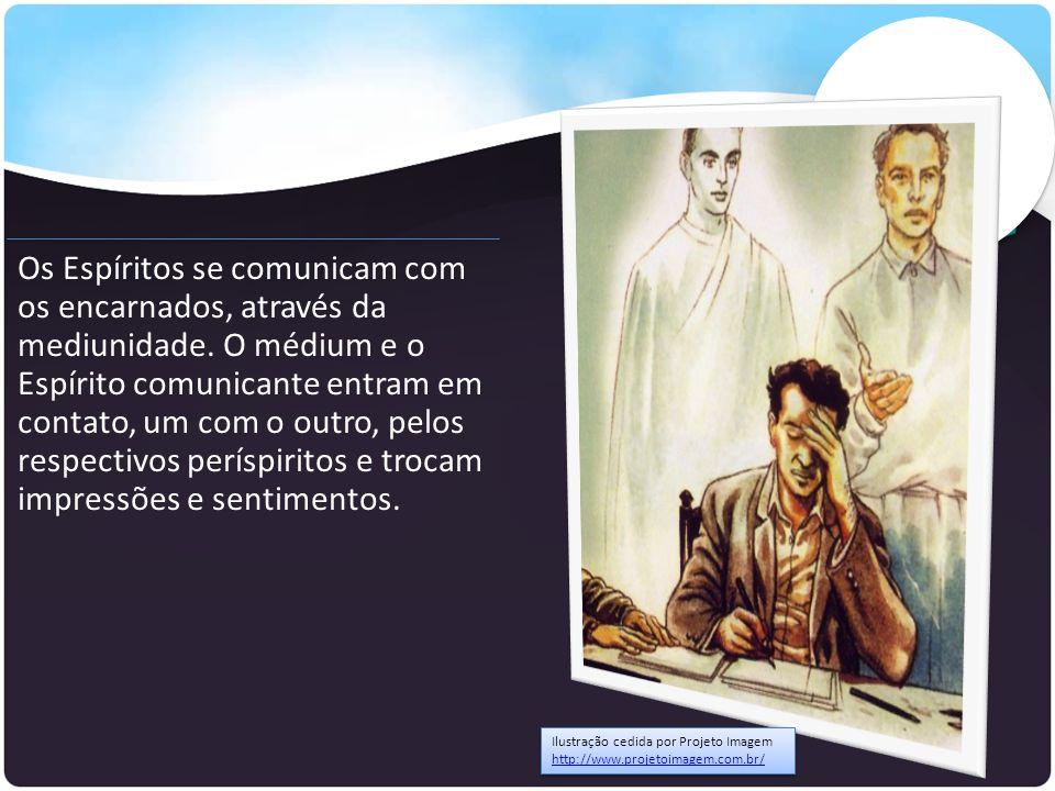 Os Espíritos se comunicam com os encarnados, através da mediunidade