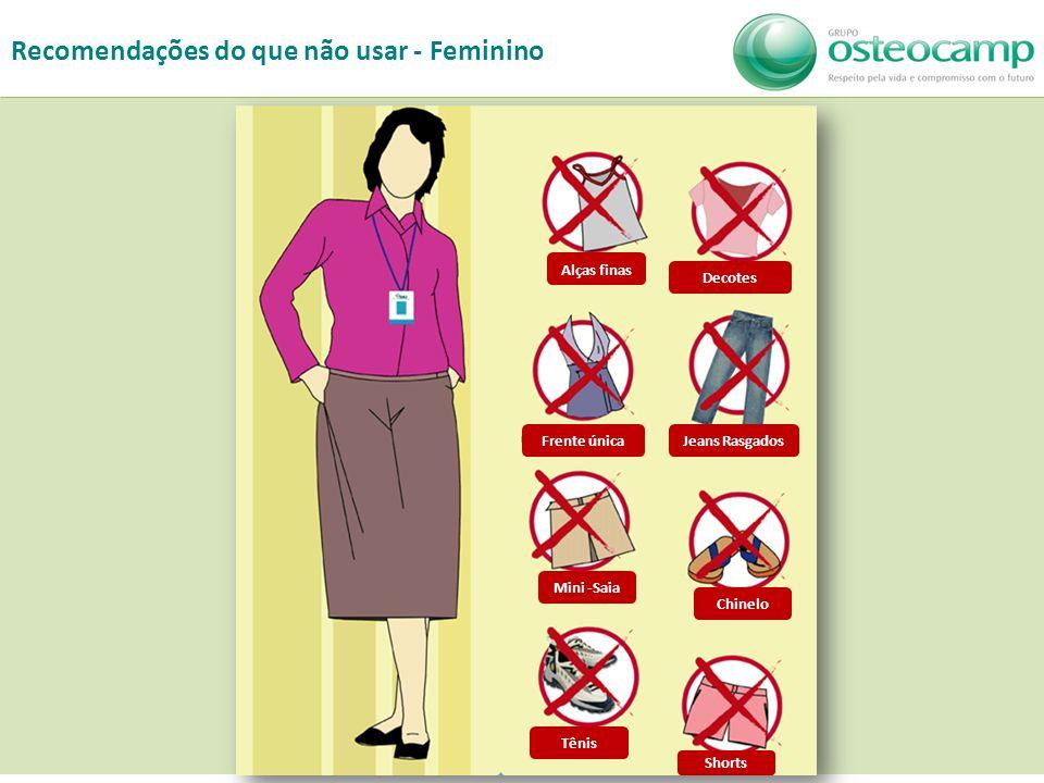 Recomendações do que não usar - Feminino