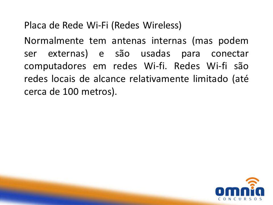 Placa de Rede Wi-Fi (Redes Wireless)