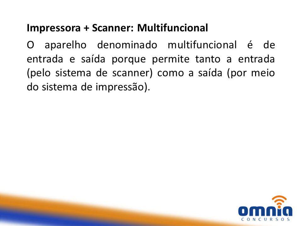 Impressora + Scanner: Multifuncional