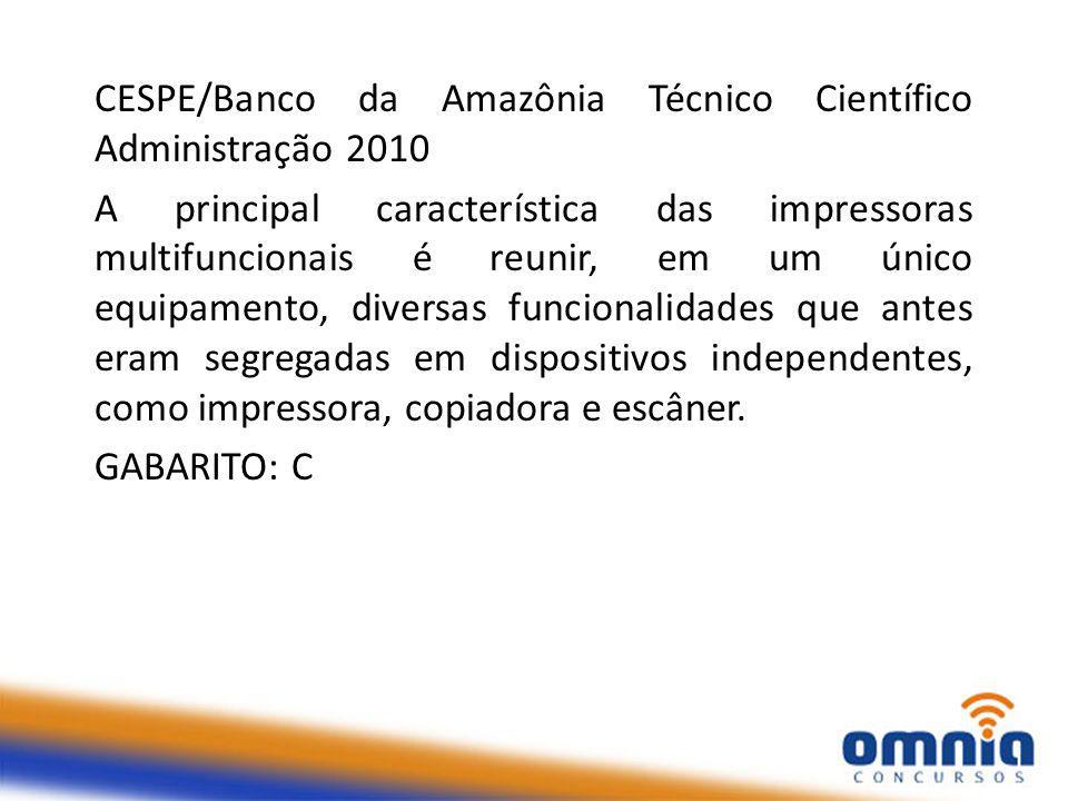CESPE/Banco da Amazônia Técnico Científico Administração 2010
