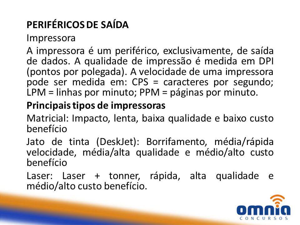 PERIFÉRICOS DE SAÍDA Impressora.