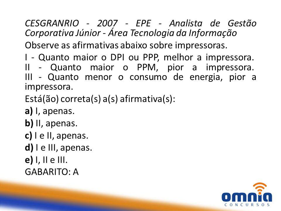 CESGRANRIO - 2007 - EPE - Analista de Gestão Corporativa Júnior - Área Tecnologia da Informação