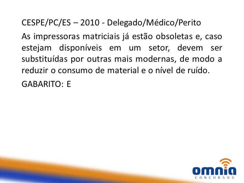CESPE/PC/ES – 2010 - Delegado/Médico/Perito